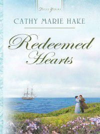 Truly Yours Digital Editions: Redeemed Hearts, Cathy Marie Hake