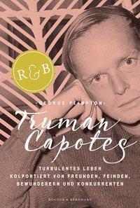 Truman Capotes turbulentes Leben - George Plimpton |