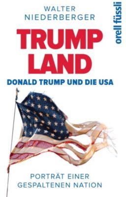 TRUMP LAND – Donald Trump und die USA, Walter Niederberger