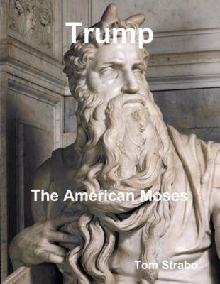Trump: The American Moses, Tom Strabo