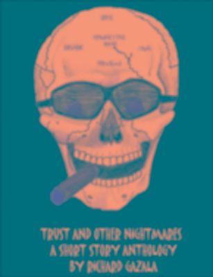 Trust and Other Nightmares, Richard Gazala