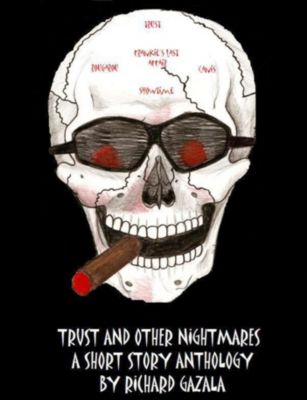 Trust and Other Nightmares, Richard Gazala
