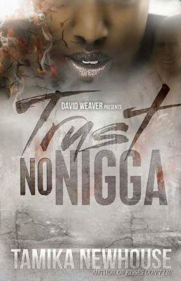 Trust No Nigga, Tamika Newhouse