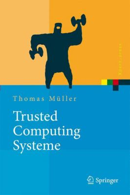 Trusted Computing Systeme, Thomas Müller