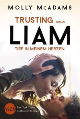 Trusting Liam - Tief in meinem Herzen, Molly McAdams