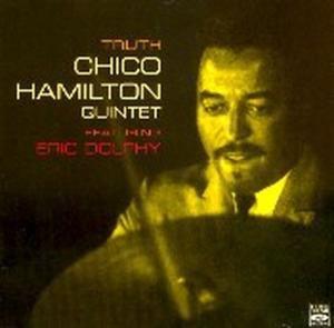 Truth, Chico Quintet Hamilton