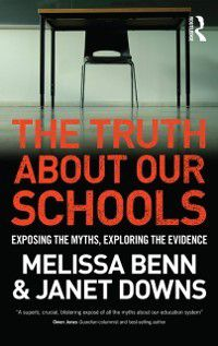 Truth About Our Schools, Melissa Benn, Janet Downs