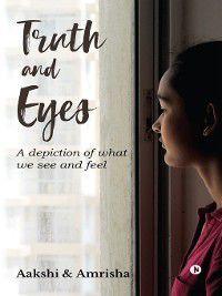 Truth and Eyes, Aakshi, Amrisha