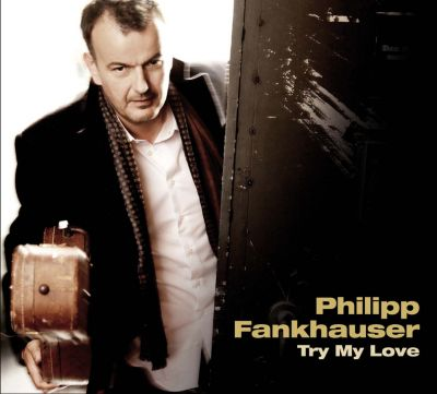 Try My Love, Philipp Fankhauser