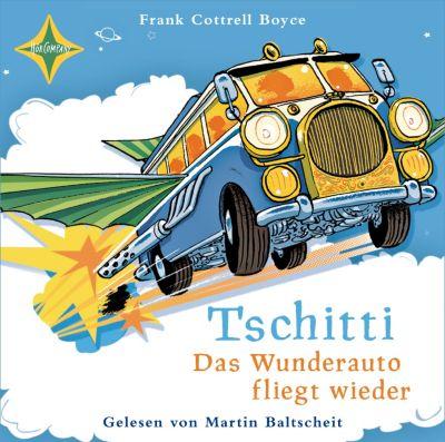 Tschitti, Das Wunderauto fliegt wieder, 3 Audio-CDs, Frank Cottrell Boyce