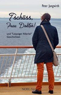 Tschüss, Frau Doktor!, Peter Jungwirth