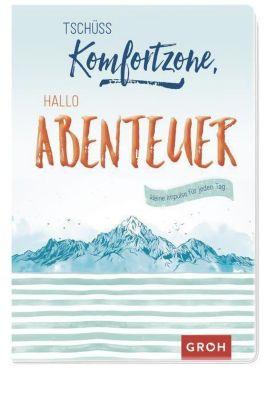 Tschüss Komfortzone, hallo Abenteuer: