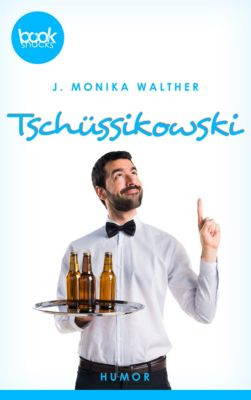 Tschüssikowski (Kurzgeschichte, Humor), J. Monika Walther