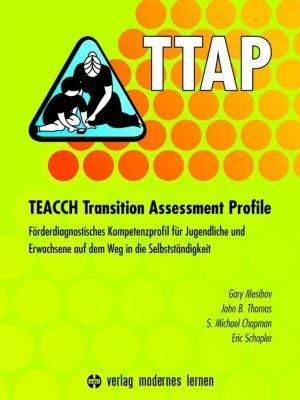 TTAP - TEACCH Transition Assessment Profile, Gary Mesibov, John B. Thomas