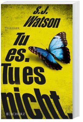 Tu es. Tu es nicht., S. J. Watson