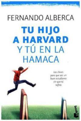 Tu hijo en Harvard y tu en la hamaca, Fernando Alberca