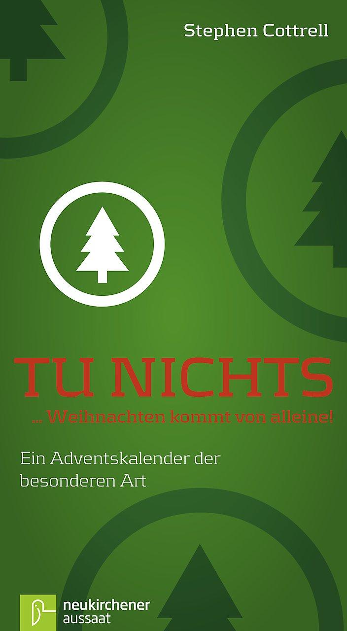 Tu nichts... Weihnachten kommt von alleine! Buch - Weltbild.de