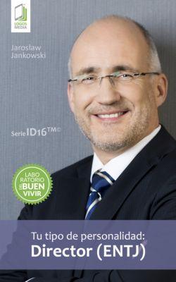Tu tipo de personalidad: Director (ENTJ), Jaroslaw Jankowski