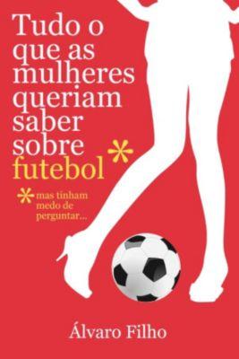 Tudo O Que As Mulheres Queriam Saber Sobre Futebol, Mas Tinham Medo De Perguntar, Álvaro Filho