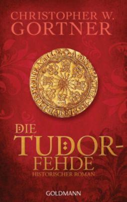 Tudor Band 3: Die Tudor-Fehde - C. W. Gortner pdf epub