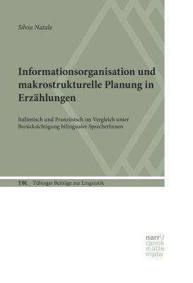 Tübinger Beiträge zur Linguistik (TBL): Informationsorganisation und makrostrukturelle Planung in Erzählungen, Silvia Natale