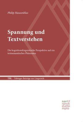Tübinger Beiträge zur Linguistik (TBL): Spannung und Textverstehen, Philip Hausenblas