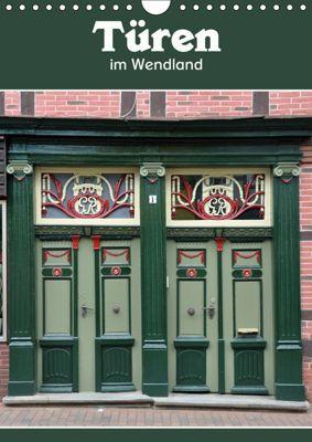Türen im Wendland (Wandkalender 2019 DIN A4 hoch), Hermann Koch