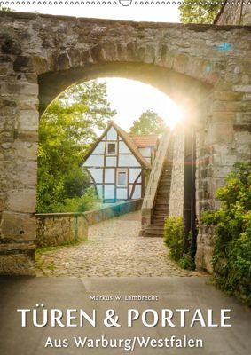 Türen und Portale aus Warburg/Westfalen (Wandkalender 2019 DIN A2 hoch), Markus W. Lambrecht