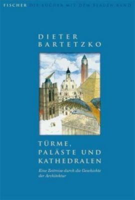 Türme, Paläste und Kathedralen, Dieter Bartetzko