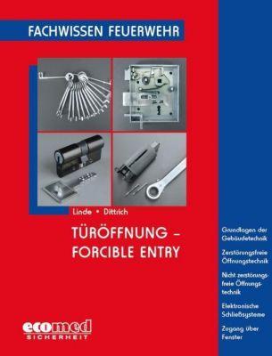 Türöffnung - Forcible Entry, Christof Linde, Bernd Dittrich