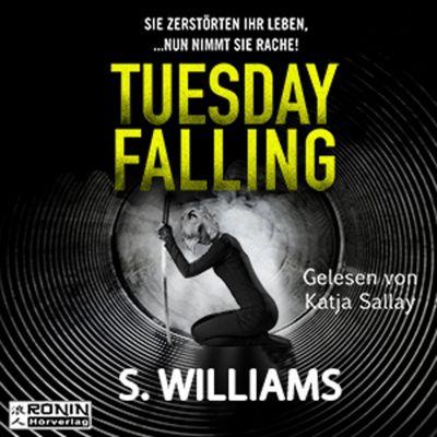 Tuesday Falling (Ungekürzt), Stephen Williams
