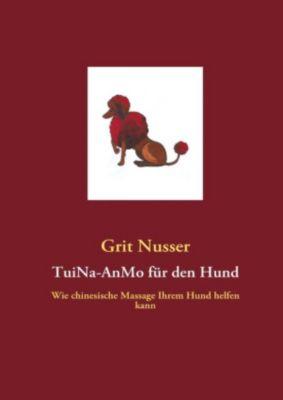TuiNa-AnMo für den Hund, Grit Nusser