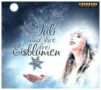 Tuli und ihre drei Eisblumen, 1 Audio-CD, Carinha K. Bleckert, Adrian Thomé