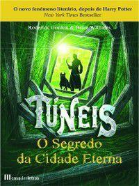 Túneis--O Segredo da Cidade Eterna--Livro 1, Roderick;Williams, Brian Gordon