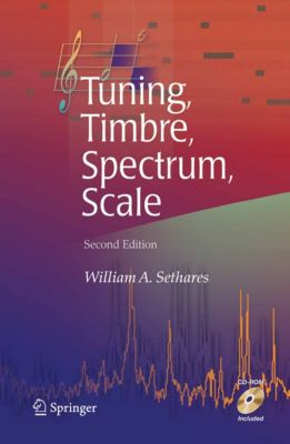 Tuning, Timbre, Spectrum, Scale, William A. Sethares