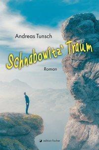 Tunsch, A: Schnabowitz' Traum - Andreas Tunsch  