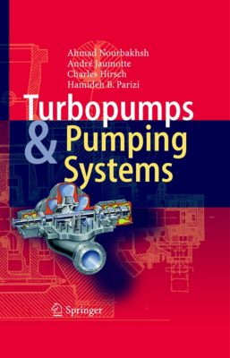 Turbopumps and Pumping Systems, Charles Hirsch, Ahmad Nourbakhsh, André Jaumotte, Hamideh B. Parizi