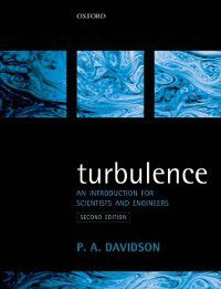 Turbulence: An Introduction for Scientists and Engineers, Peter Davidson