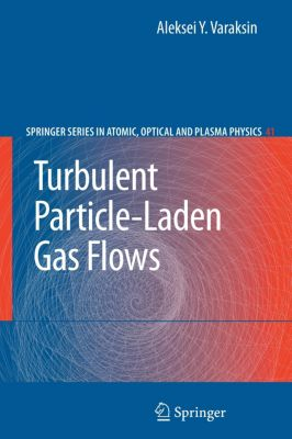Turbulent Particle-Laden Gas Flows, Aleksei Y. Varaksin