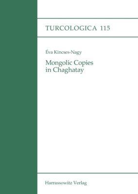 Turcologica: Mongolic Copies in Chaghatay, Éva Kincses-Nagy
