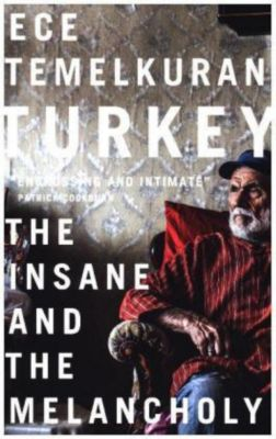 Turkey: The Insane and the Melancholy, Ece Temelkuran