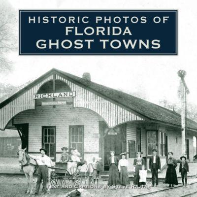 Turner: Historic Photos of Florida Ghost Towns, Steve Rajtar