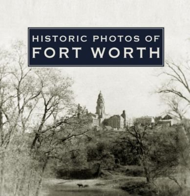 Turner: Historic Photos of Fort Worth, Quentin McGown