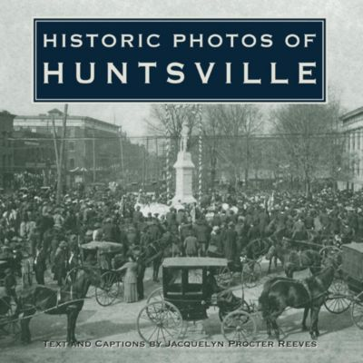 Turner: Historic Photos of Huntsville, Jacquelyn Procter Reeves