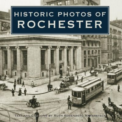 Turner: Historic Photos of Rochester, Ruth R. Naparsteck