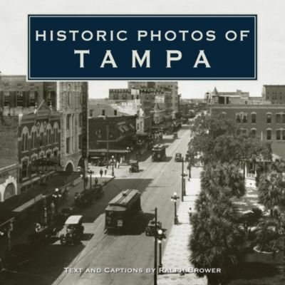 Turner: Historic Photos of Tampa, Ralph Brower