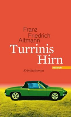 Turrinis Hirn, Franz Friedrich Altmann