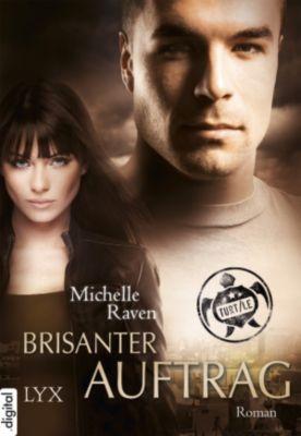 TURT/LE Band 4: Brisanter Auftrag, Michelle Raven