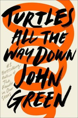 Turtles All the Way Down, John Green