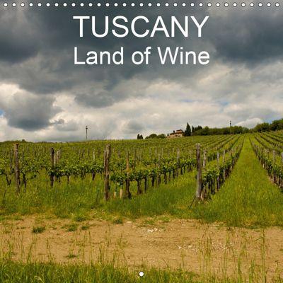 TUSCANY Land of Wine (Wall Calendar 2019 300 × 300 mm Square), Gianluigi fiori